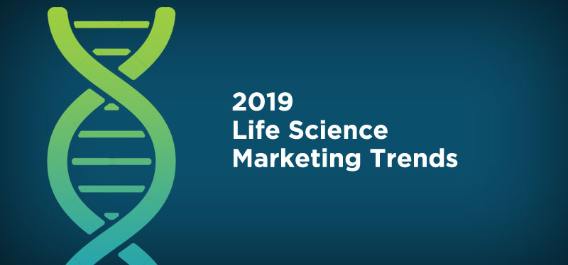 2019 Life Science Marketing Trends