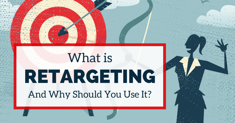 What is retargeting and why you should use it?